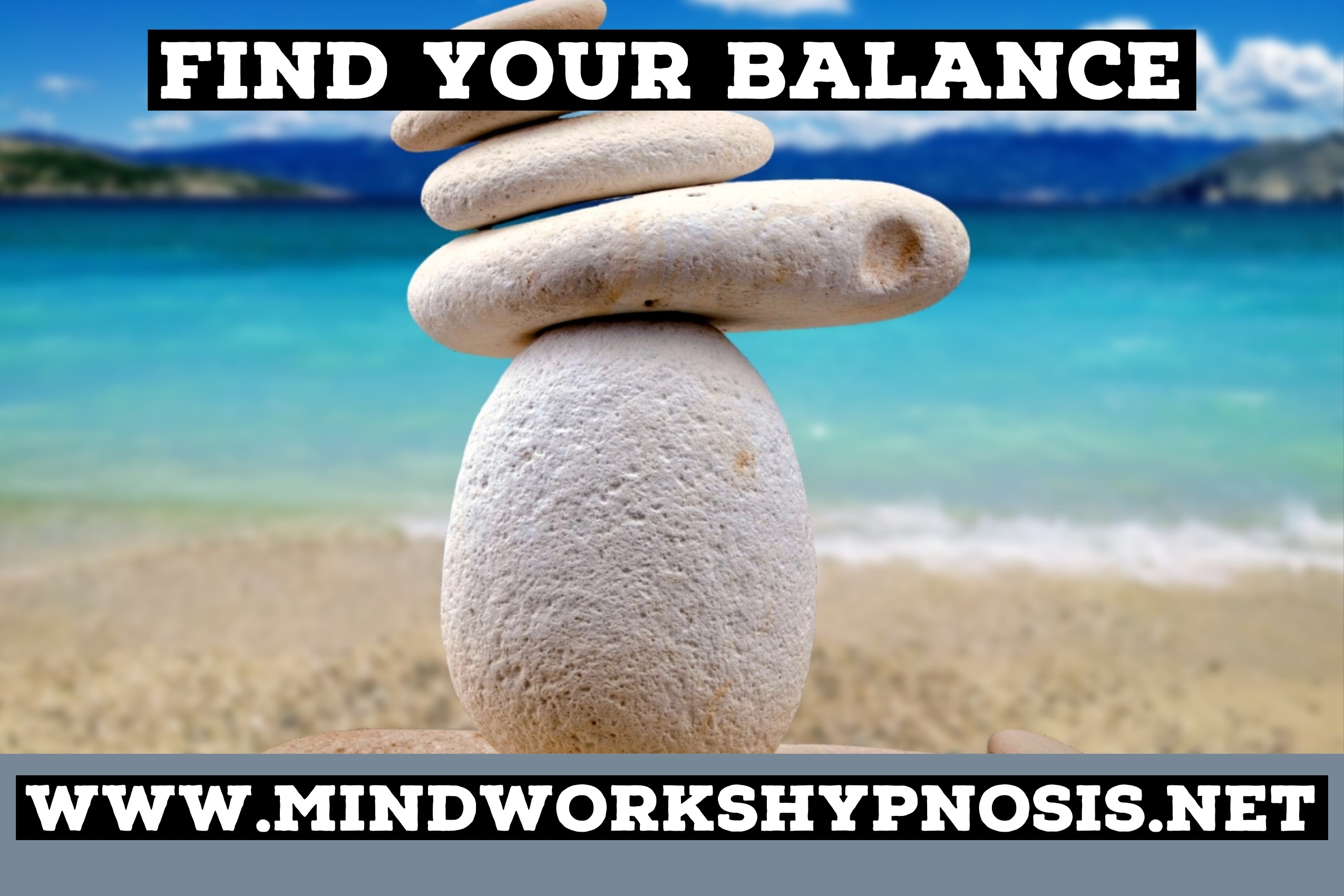 Find Your Best Sense of Balance with Mindworks Hypnosis & NLP